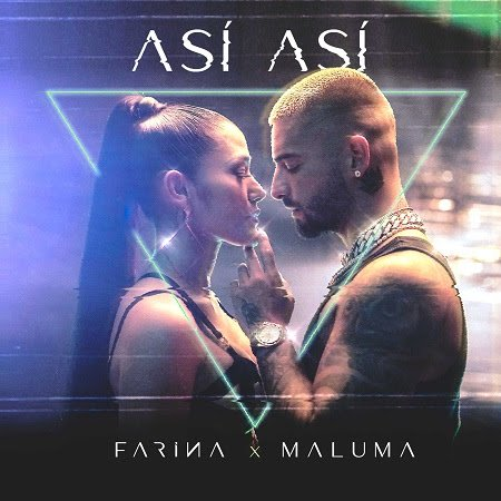 """FARINA + MALUMA lanzan su sencillo y video """"ASÍ ASÍ"""""""