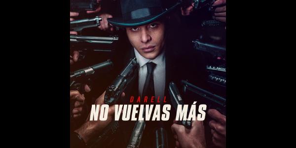 """La revelación de la música urbana DARELL estrena su nuevo sencillo y video """"NO VUELVAS MÁS"""""""