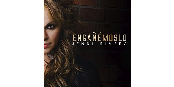 """JENNI RIVERA Hoy lanza su nuevo sencillo y video """"ENGAÑEMOSLO"""""""