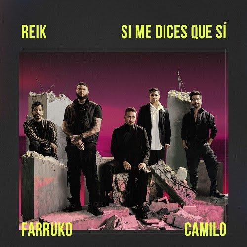 """REIK estrena innovadora colaboración junto a FARRUKO Y CAMILO """"SI ME DICES QUE SÍ"""""""
