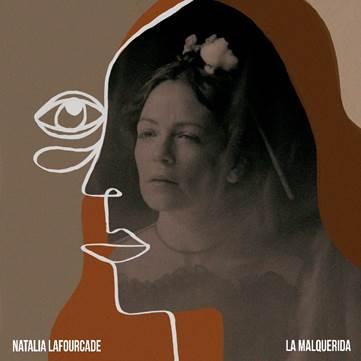 """NATALIA LAFOURCADE ofrece un bálsamo musical para las mujeres con """"LA MALQUERIDA"""""""