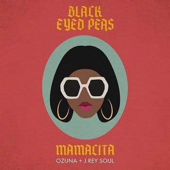 """BLACK EYED PEAS lanza su sencillo y video """"MAMACITA"""" junto a OZUNA & J.REY SOUL"""