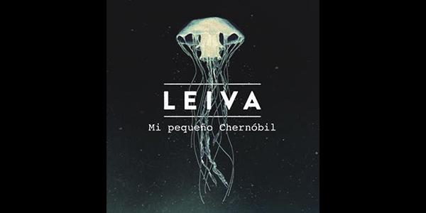 "LEIVA ""MI PEQUEÑO CHERNÓBIL"""