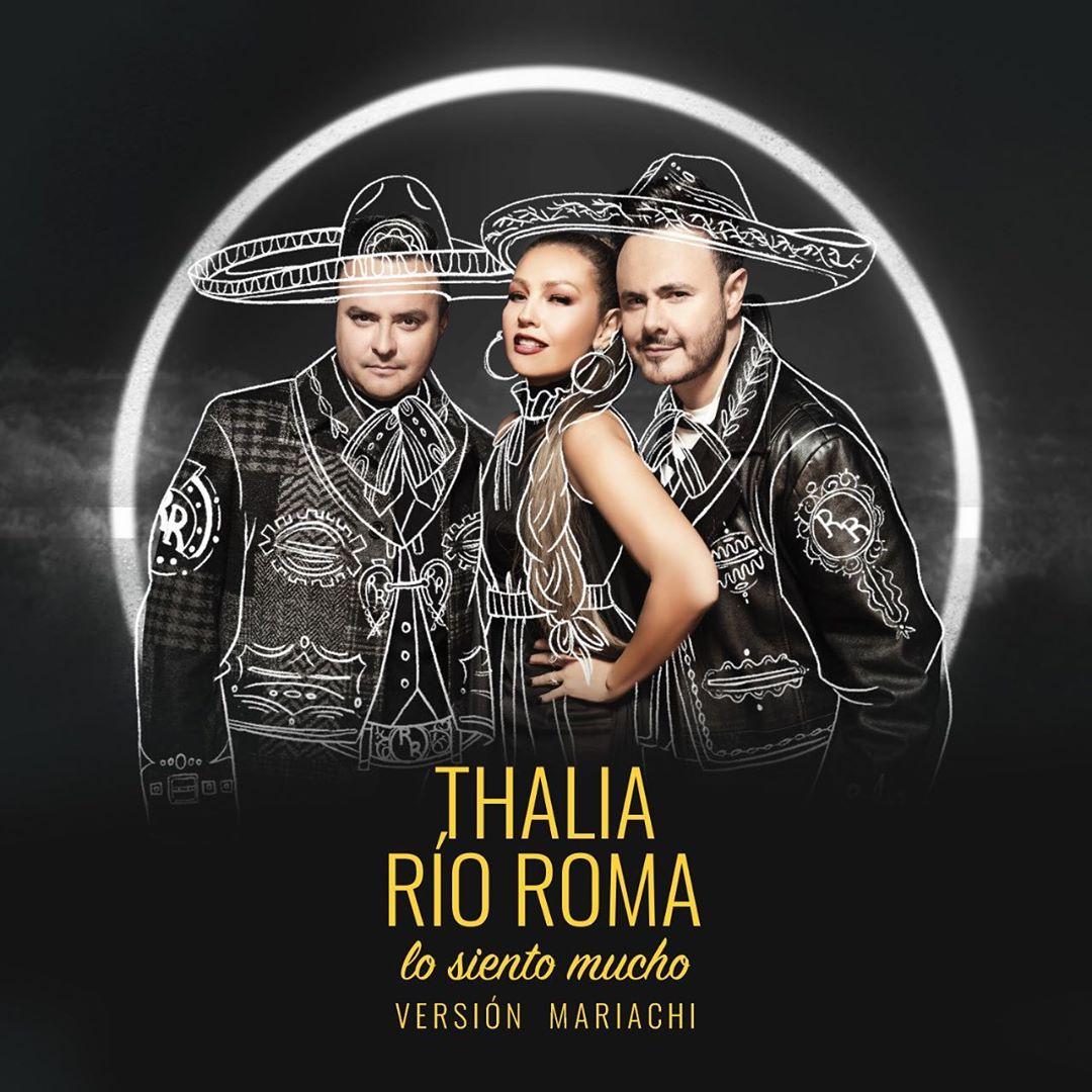 """RÍO ROMA & THALÍA presentan versión mariachi del sencillo """"LO SIENTO MUCHO"""""""