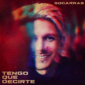 """TENGO QUE DECIRTE"" DE SOCARRÁS"