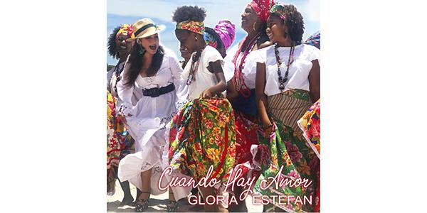 """La superestrella global GLORIA ESTEFAN lanza """"CUANDO HAY AMOR"""" el primer sencillo de su muy anticipado álbum BRAZIL305"""