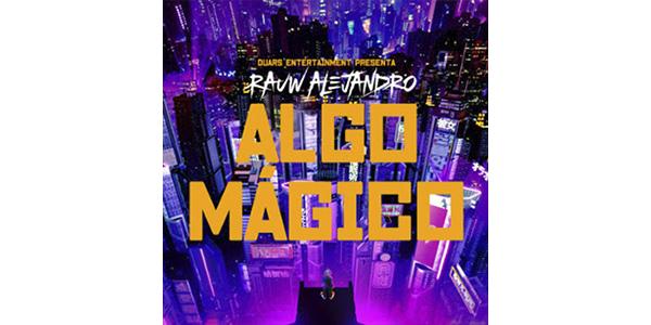 """RAUW ALEJANDRO entrega un sonido innovador con el estreno de su nuevo sencillo, """"ALGO MÁGICO"""""""