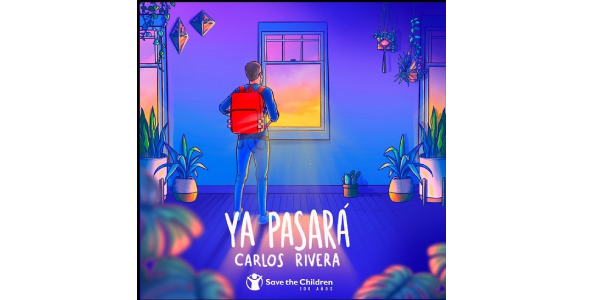 "SAVE THE CHILDREN y LOS RIVERISTAS suman fuerzas con CARLOS RIVERA para el video oficial de ""YA PASARÁ"""