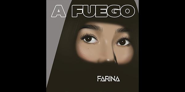 """FARINA lanza su sencillo y video """"A FUEGO"""""""