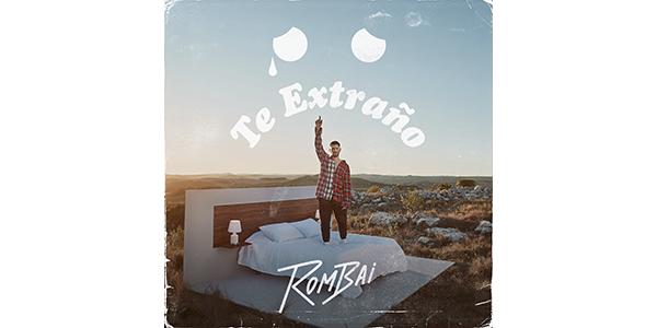 """ROMBAI estrena su nuevo sencillo y video """"Te Extraño :("""""""