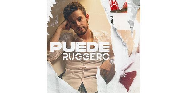 """RUGGERO presenta su nuevo sencillo y video """"PUEDE"""""""