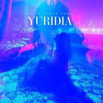 """La reina de la balada YURIDIA regresa con un nuevo hit de desamor """"ÉL LO TIENE TODO"""""""