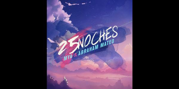"""MYA presenta su nuevo sencillo """"25 noches"""" junto a Abraham Mateo"""