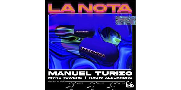 """MANUEL TURIZO estrena su nuevo sencillo y video """"LA NOTA"""" junto a RAUW ALEJANDRO y MYKE TOWERS"""