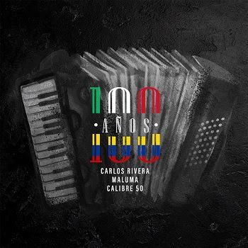 """CARLOS RIVERA, MALUMA y CALIBRE 50 defienden el amor en su nuevo versión de """"100 AÑOS"""""""