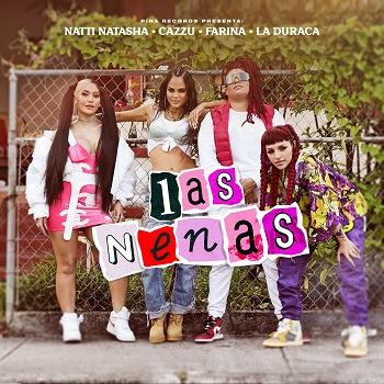 """Líder de empoderamiento femenino, NATTI NATASHA, hace un llamado a """"LAS NENAS"""" CAZZU, FARINA y LA DURACA creando una unión poderosa de mujeres que siguen bailando al son del reggaetón"""