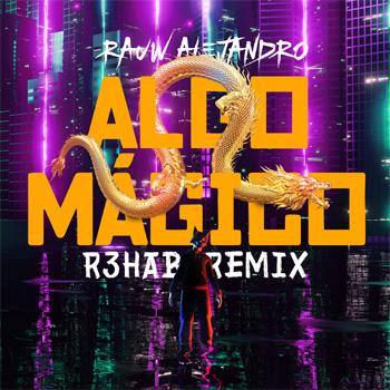 """RAUW ALEJANDRO lanza su sencillo """"ALGO MÁGICO (R3HAB REMIX)"""" acompañado por un video vibrante"""