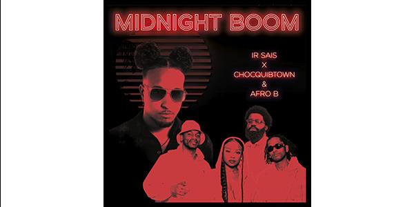 """IR SAIS, CHOCQUIBTOWN & AFRO B unidos en armonía afrolatina en el himno de la fiesta de este 2021 """"MIDNIGHT BOOM"""""""