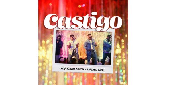 """Lee más sobre el artículo LOS RIVERA DESTINO lanzan su sencillo """"CASTIGO"""" junto a PEDRO CAPÓ"""