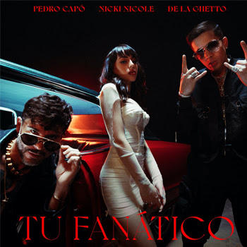"PEDRO CAPÓ, NICKI NICOLE y DE LA GHETTO exploran emociones intensas en su sencillo y video ""TU FANÁTICO REMIX"""
