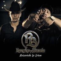 RANCHO Y BARRIO presentan MARCANDO LA LÍNEA