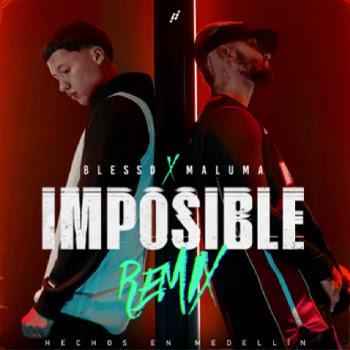 "BLESSD presenta ""IMPOSIBLE REMIX"" junto a la superestrella mundial MALUMA"