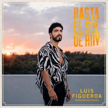 """#1 EN LA RADIO TROPICAL """"HASTA EL SOL DE HOY"""" de LUIS FIGUEROA"""