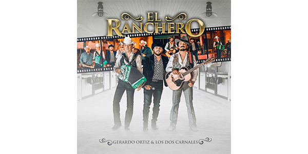 """GERARDO ORTIZ estrena """"EL RANCHERO"""" con LOS 2 CARNALES"""