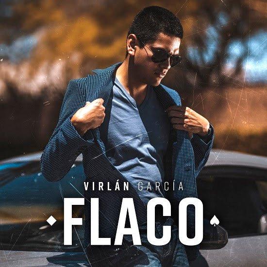 """VIRLÁN GARCÍA acelera sus lanzamientos y lanza otro corrido """"FLACO"""""""
