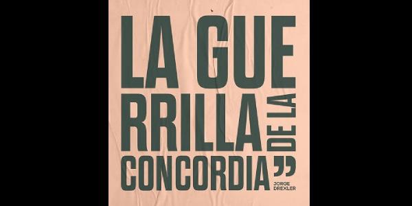 """Lee más sobre el artículo JORGE DREXLER presenta """"LA GUERRILLA DE LA CONCORDIA"""""""