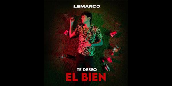 """Lee más sobre el artículo LEMARCO presenta su nuevo sencillo y video """"TE DESEO EL BIEN"""""""
