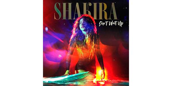 """Lee más sobre el artículo SHAKIRA estrena su sencillo y video """"DON'T WAIT UP"""""""