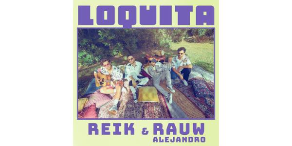 """Lee más sobre el artículo REIK y RAUW ALEJANDRO unen sus talentos y versatilidad artística con la canción del verano """"LOQUITA"""""""