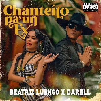"""BEATRIZ LUENGO estrena nuevo tema y video musical junto a DARELL """"CHANTEITO PA' UN EX"""""""