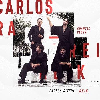 """CARLOS RIVERA y REIK unen talentos en su esperada colaboración, """"CUÁNTAS VECES"""""""