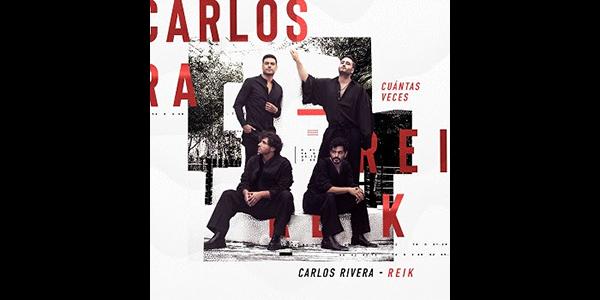 """Lee más sobre el artículo CARLOS RIVERA y REIK unen talentos en su esperada colaboración, """"CUÁNTAS VECES"""""""