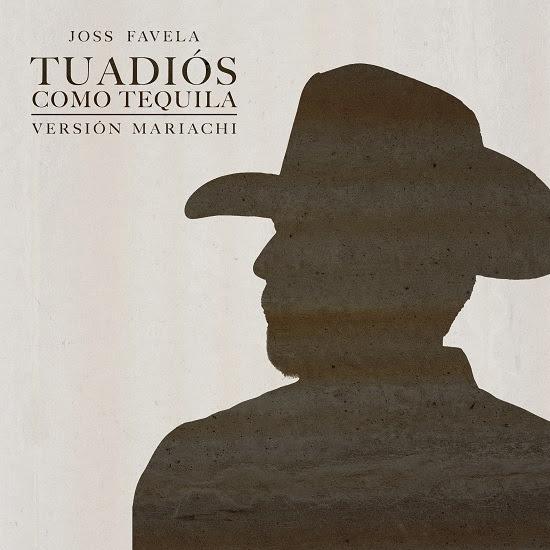 """JOSS FAVELA presenta la versión mariachi de su tema """"Tu Adiós Como Tequila"""""""