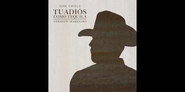 """Lee más sobre el artículo JOSS FAVELA presenta la versión mariachi de su tema """"Tu Adiós Como Tequila"""""""