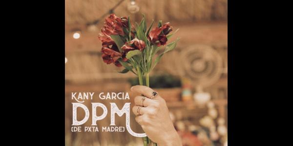 """Lee más sobre el artículo KANY GARCÍA estrena hoy su sencillo """"DPM (De Pxta Madre)"""" y emprende su gira por 11 ciudades de los Estados Unidos"""