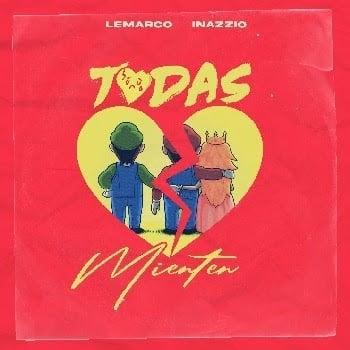 """LEMARCO estrena su nuevo sencillo """"TODAS MIENTEN"""" ft. INAZZIO"""