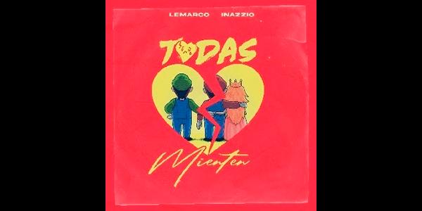 """Lee más sobre el artículo LEMARCO estrena su nuevo sencillo """"TODAS MIENTEN"""" ft. INAZZIO"""