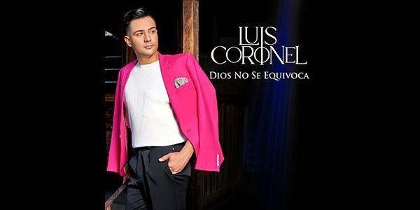 """Lee más sobre el artículo LUIS CORONEL el joven estrella del regional mexicano presenta """"DIOS NO SE EQUIVOCA"""""""